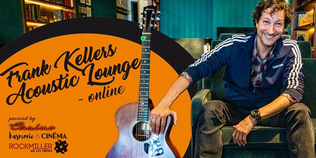 `Frank Kellers ACOUSTIC LOUNGE – online´ Live-Stream aus dem Casino Kino